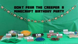 Don't Fear The Creeper: A Minecraft Birthday Party