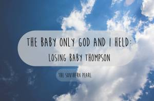 The Baby Only God and I Held: Losing Baby Thompson