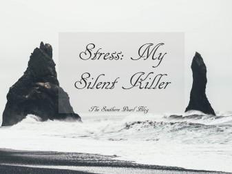 Stress: My Silent Killer