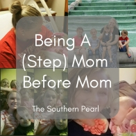 Being A (Step)Mom Before Mom