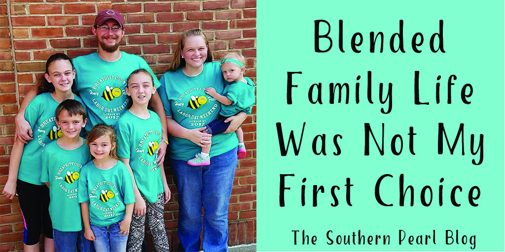 Blended family life was not my first choice the southern for First choice family
